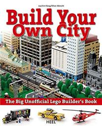 The Big Unofficial Lego Builder's Book: Build Your Own City