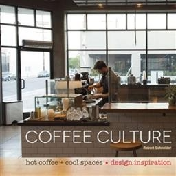 Coffee Culture: Hot Coffee & Cool Spaces